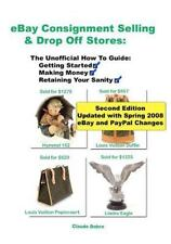 Ebay Consignment Selling and Drop off Stores : The Unofficial How-To Guide to...