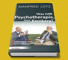 Was hilft Psychotherapie,  Herr Kernberg? - Manfred Lütz