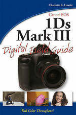 USED (LN) Canon EOS-1Ds Mark III Digital Field Guide by John Kraus