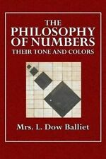 The Philosophy of Numbers: Their Tone and Colors by Balliett, Mrs 9781514704424
