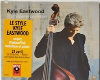 NEW KYLE EASTWOOD View From Here CD Import 2013 DIGI Jazz Village Music Album 12