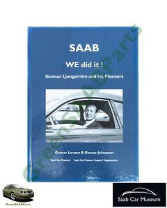 SAAB, We Did It!, Gunnar Ljungström & His Pioneers, Hardback Book. Brand New.