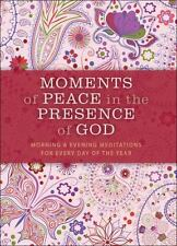 Moments of Peace in the Presence of God, Paisley ed.: Morning and Evening Medita