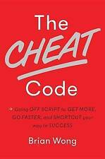 The Cheat Code: Going Off Script to Get More, Go Faster, and Shortcut Your...