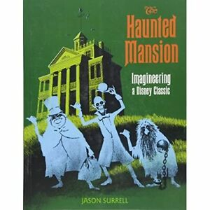 The Haunted Mansion: Imagineering a Disney Classic (Fro - Paperback NEW Surrell,
