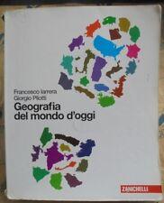 GEOGRAFIA DEL MONDO D' OGGI - F.IARRERA e G.PILOTTI - ZANICHELLI