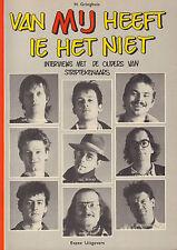 VAN MIJ HEEFT IE HET NIET (INTERVIEWS OUDERS STRIPTEKENAARS) - H. Gringhuis