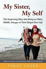 My Sister, My Self: The Surprising Ways That Being an Older, Middle, Younger or