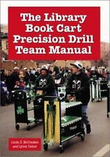 The Library Book Cart Precision Drill Team Manual .. McCracken, Linda D; Zeiher