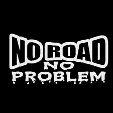 "Funny "" NO ROAD NO PROBLEM "" PET Decal Car Sticker Van Truck 4x4 Off Road Silver"