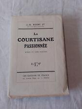 Jh Rosny Jeune - La courtisanne passionnée  - Ex. N.8 sur Hollande