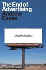 The End of Advertising von Andrew Essex (2017, Gebundene Ausgabe)