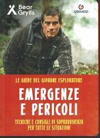 Bear Grylls: Emergenze e pericoli ed. Gremese NUOVO SCONTO 50% B05