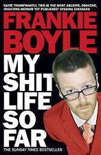 My Shit Life So Far by Frankie Boyle (Paperback, 2010)