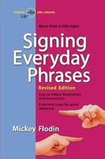 Signing Everyday Phrases: More Than 3,400 Signs, Revised Edition by Flodin, Mic