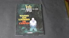 W. Vance J. Van Hamme  XIII TOUTES LES LARMES DE L'ENFER édition originale NEUF