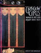 Glasgow Girls: Women in Art and Design, 1880-1920 by Jude Burkhauser...