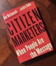 CITIZEN MARKETERS Ben McConnell & Jackie Huba ( SIGNED BY BOTH ) HC/DJ