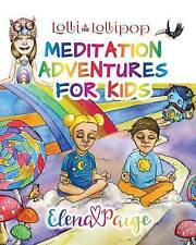 NEW Lolli and the Lollipop (Meditation Adventures for Kids) (Volume 1)