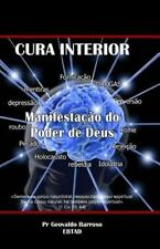 Cura Interior : Manifestação Do Poder de Deus by F. Barroso and Pr. Barroso...