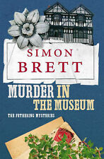 Murder in the Museum: The Fethering Mysteries by Simon Brett (Paperback, 2007)