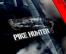 Pike Hunter - Fishing Car Window Sticker  - Fisherman -not.Carp/Fly/Trout/Salmon