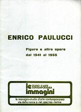 Enrico Paulucci - Figure a altre opere dal 1941 al 1955 - Le Immagini