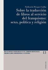 Sobre la traducción de libros al servicio del franquismo: sexo, política y