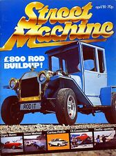 STREET MACHINE APRIL 81-£800 ROD-MK1 ESCORT VANS-GIPSY ROVER-VENTORA HOTROD MAG