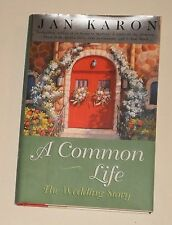 A Common Life:  The Wedding Story by Jan Karon (2001, Hardcover)