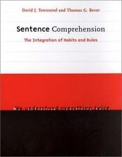 Sentence Comprehension: The Integration of Habits & Rules. by David J. Townsend