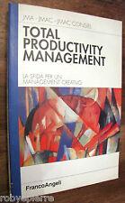 TOTAL PRODUCTIVITY MANAGEMENT FrancoAngeli Editore 1998 JMAC CONSIEL JMA sfida