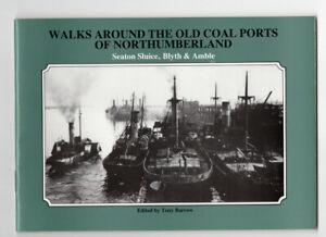Walks Around Old Coal Ports Northumberland: Seaton Sluice, Blyth & Amble Barrow