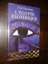 L'EGYPTE ESOTERIQUE - Erik Hornung 2007