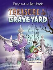 Treasure In the Graveyard (Echo and the Bat Pack), Pavanello, Roberto, Good Book