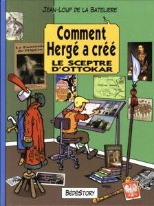 Comment Hergé a créé - tome 7 : Le sceptre d'Ottokar