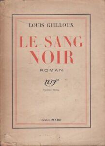 LE SANG NOIR PAR LOUIS GUILLOUX AUX ÉDITIONS NRF GALLIMARD 1935