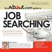 The About.Com Guide To Job Searching: Tools and Ta