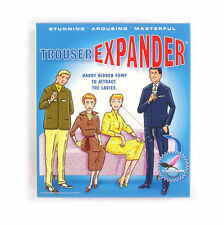 TROUSER EXPANDER- be very well hung!