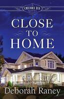 Close to Home: A Chicory Inn Novel - Book 4 by Raney, Deborah