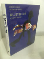 Illustration: A Visual History by Seymour Chwast and Steven Heller 2008 HB