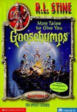 More Tales to Give You Goosebumps: Ten Spooky Stories (Goosebumps Special Editio