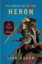 1st US Edition The Harsh Cry of the Heron: The Last Tale of the Otori Hardcover