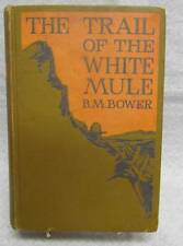 The Trail of the White Mule by Bower, B.M.