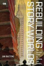 Rebuilding Story Worlds : The Obscure Cities by Schuiten and Peeters, Paperba...