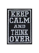 Keep Calm And Think Over Patch Aufnäher Badge Biker Saying Kutte Vest Lifestyle
