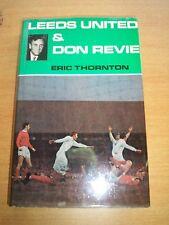 Leeds United & Don Revie by Eric Thornton Hardback 1970 1st Edition