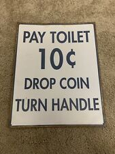 Pay Toilet 10c Drop Coin Turn Handle Distressed Metal Sign