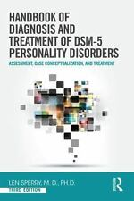 HANDBOOK OF DIAGNOSIS AND TREATMENT OF DSM-5 PERSONALITY DISORDERS - SPERRY, LEN