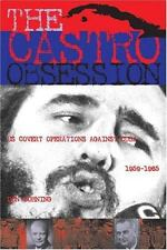 The Castro Obsession: U.S. Covert Operations in Cuba, 1959-1965, Cuba, General,